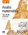 Analisi matematica. Dal calcolo all'analisi. Vol. 1 libro