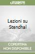 Lezioni su Stendhal libro