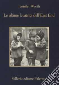 Le ultime levatrici dell'east end libro di Worth Jennifer
