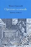 Opinioni scomode fra storia e cronaca libro
