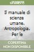 Il manuale di scienze Umane- Antropologia