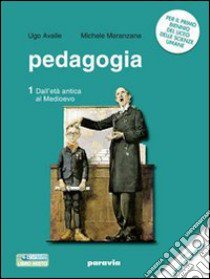 Pedagogia. Storia e temi. Per i Licei e gli Ist. magistrali. Con espansione online libro di Avalle Ugo, Maranzana Michele