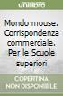 MONDO MOUSE - CORRISPONDENZA COMMERCIALE (U) libro