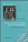 Donne, emozioni e potere alla corte degli Sforza. Da Bianca Maria a Cecilia Gallerani libro