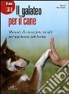 Il galateo per il cane. Manuale di educazione sociale per una buona convivenza libro