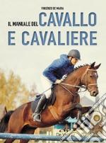 Il manuale del cavallo e cavaliere libro