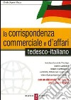 La corrispondenza commerciale e d'affari. Tedesco-italiano libro