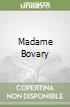 Madame Bovary libro di Flaubert Gustave