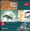 Segni e modelli. Vol. A: Dal disegno geometrico all'assometria. Per le Scuole superiori. Con CD-ROM libro