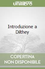 Introduzione a Dilthey libro di Bianco Franco