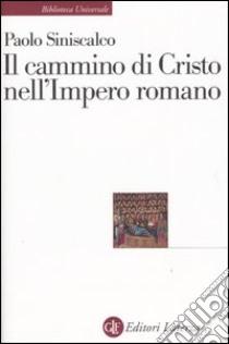 Il cammino di Cristo nell'impero romano libro di Siniscalco Paolo