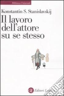 Il lavoro dell'attore su se stesso libro di Stanislavskij Konstantin S.; Guerrieri G. (cur.)