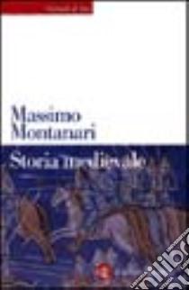 Storia medievale libro di Montanari Massimo