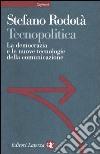 Tecnopolitica. La democrazia e le nuove tecnologie della comunicazione libro