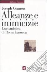 Alleanze e inimicizie. L'urbanistica di Roma barocca