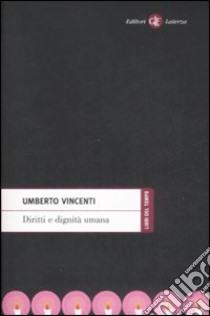 Diritti e dignità umana libro di Vincenti Umberto
