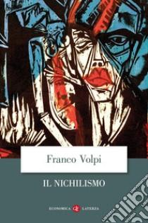 Il Nichilismo libro di Volpi Franco
