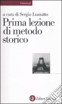 Prima lezione di metodo storico libro di Luzzatto S. (cur.)