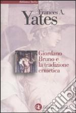 Giordano Bruno e la tradizione ermetica libro