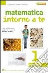 Matematica intorno a te Vol. 2 /Numeri - Figure  - Quaderno operativo