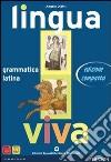Lingua viva. Grammatica-Lezioni. Per i Licei e gli Ist. Magistrali. Con espansione online libro