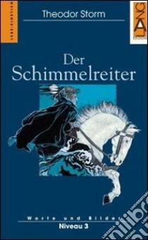 Der Schimmelreiter libro di Storm H. Theodor