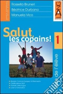 Salut, les copains! Cahier d'exercises. Per la Scuola media libro di Bruneri Rossella - Durbano Béatrice - Vico Manuela