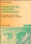 Introduzione alla psicoanalisi contemporanea. I problemi del dopo Freud libro