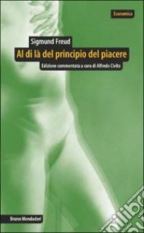 Al di là del principio del piacere libro di Freud Sigmund; Civita A. (cur.)