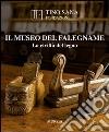 Il Museo del falegname. La civiltà del legno libro