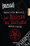 Le bestie di Satana. Delitti e castigo libro
