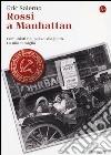 Rossi a Manhattan. Comunisti nel paese sbagliato. La mia famiglia libro