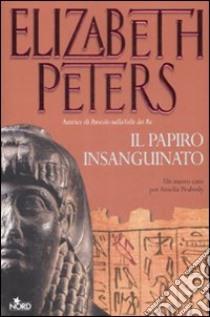 Il Papiro insanguinato libro di Peters Elizabeth