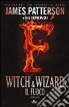 Witch & Wizard. Il fuoco libro