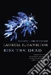 Kiss the dead libro