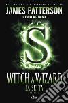 Witch & Wizard. La setta libro