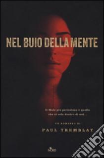 Nel buio della mente libro di Tremblay Paul