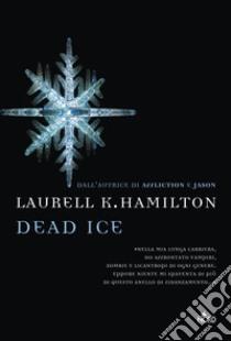 Dead Ice libro di Hamilton Laurell K.