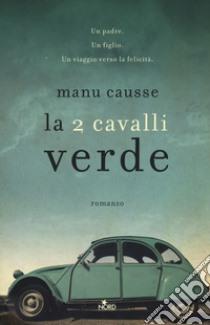 La 2 Cavalli verde libro di Causse Manu