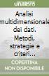 Analisi multidimensionale dei dati. Metodi, strategie e criteri d'interpretazione libro