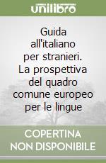Guida all'italiano per stranieri. La prospettiva del quadro comune europeo per le lingue libro di Vedovelli Massimo