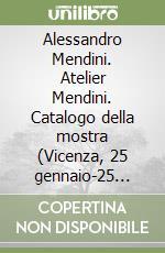 Alessandro Mendini. Atelier Mendini. Catalogo della mostra (Vicenza, 25 gennaio-25 aprile 2001). Ediz. spagnola libro