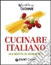 Voglia di cucinare italiano. 250 ricette al pomodoro libro