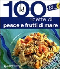 Blu. 100 ricette di pesce libro di Loni M. Novella