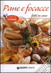 Pane e focacce fatti in casa libro