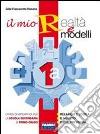 Il mio realtà e modelli: Volume 1A-Apprendista matematico 1. Per la Scuola media libro