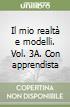 Il mio realtà e modelli: Volume 3A-Apprendista matematico 3. Per la Scuola media libro