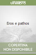 Eros e pathos libro di Carotenuto Aldo