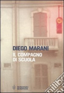 Il compagno di scuola libro di Marani Diego
