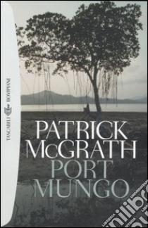 Port Mungo libro di McGrath Patrick
